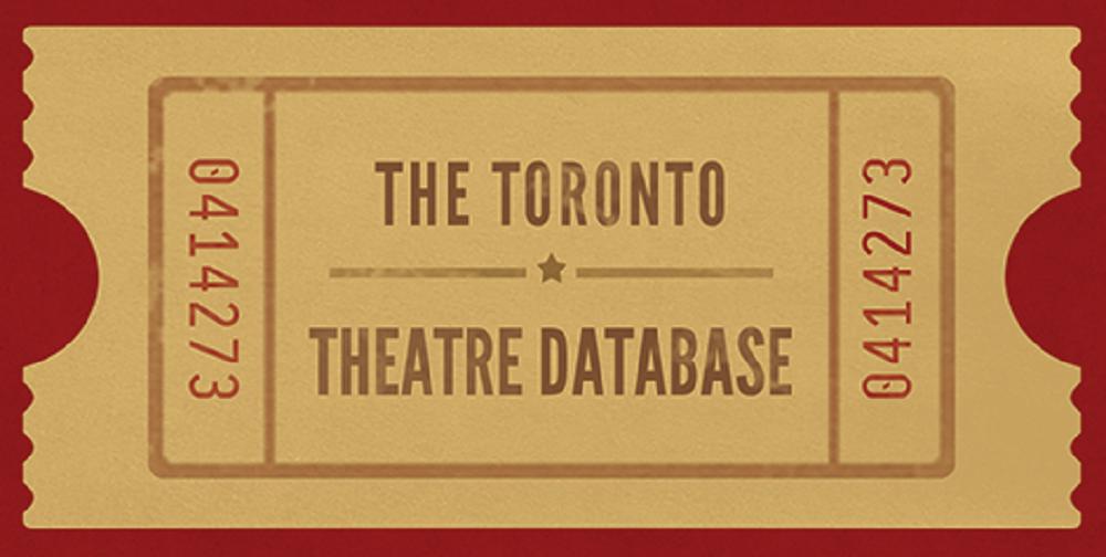 the toronto theatre database ticket